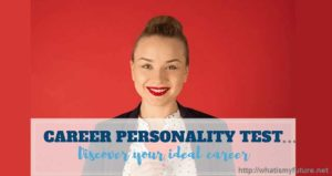 Career Personality Test, The 4 Questions that you Must Know!
