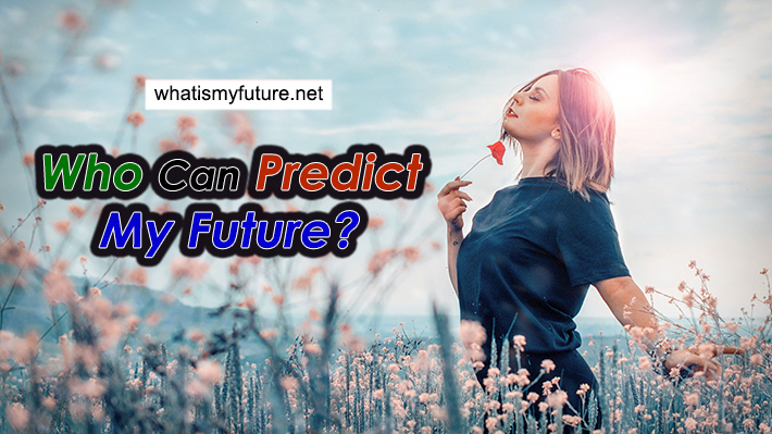 Who Can Predict My Future, Many Can Do But Learn Facts here!