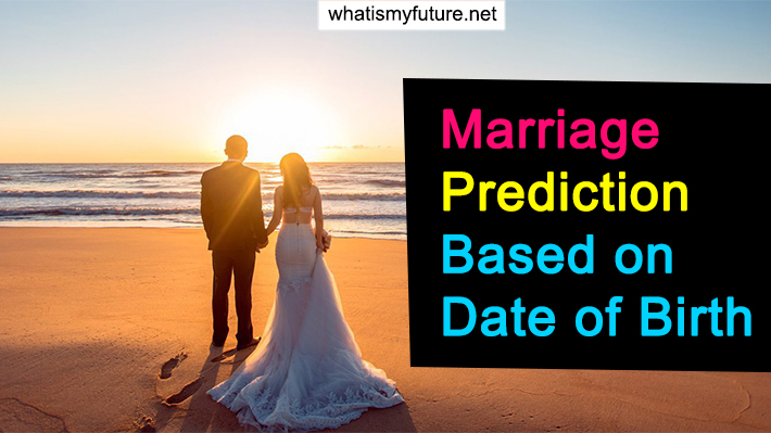 Marriage Prediction Based on Date of Birth, Good to Know?