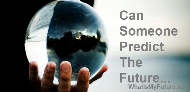 Can Someone predict the future
