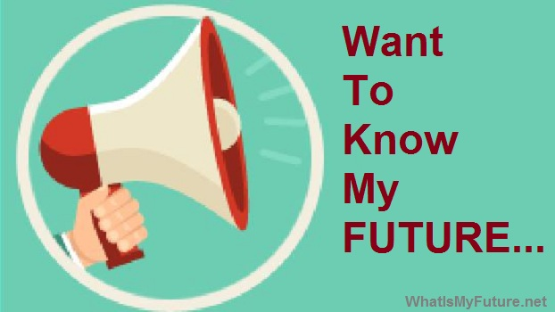 Want To Know My Future
