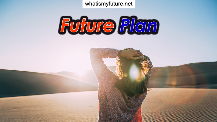 Future Plan, Study this 3 Questions that You Need to Know!