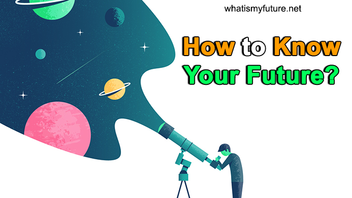 How To Know Your Future, These 3 Guidance Will Help You!