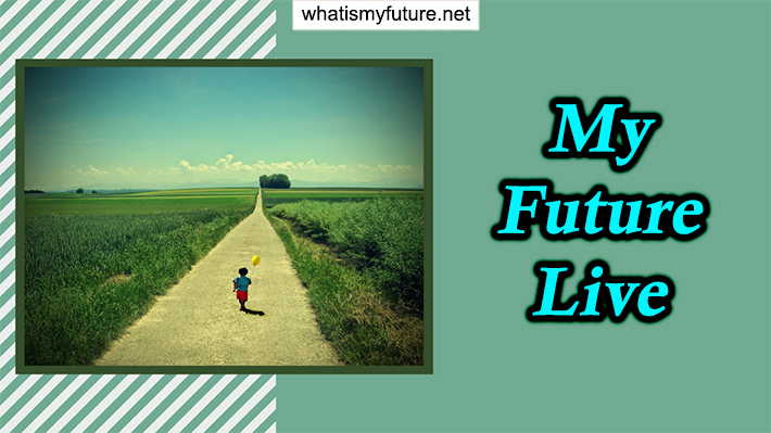 My Future Live, Easy To Know and To Exploit, Try It Know!