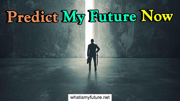 Predict My Future Now
