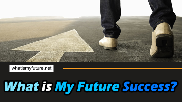 What Is My Future Success, Totally Explained in 5 Easy Steps