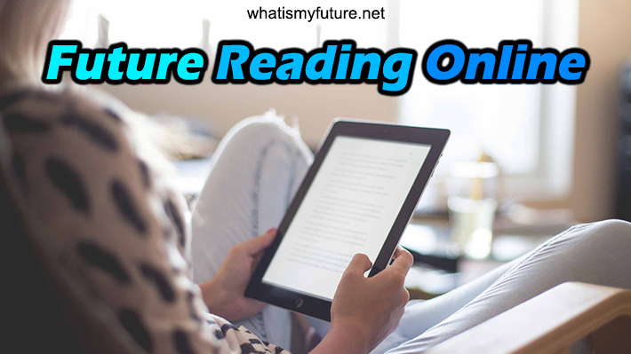 Future Reading Online, Is Easy To Realize with an Psychic!