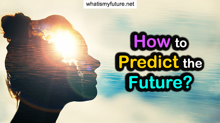 How to Predict the Future, Interested Learn Here The 5 Tips!