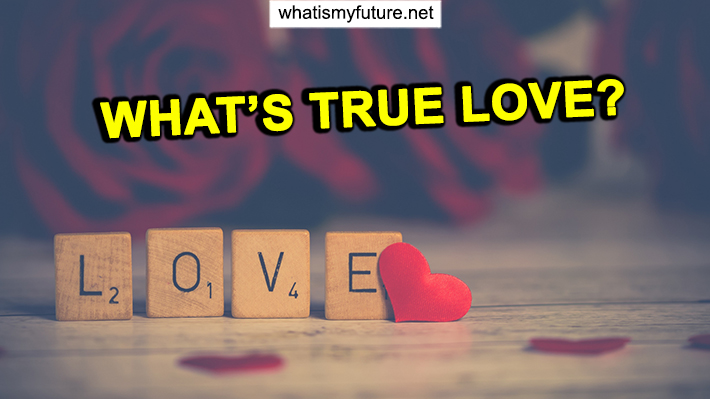 What's True Love, Totally Explained in an 4 Point Guidance!